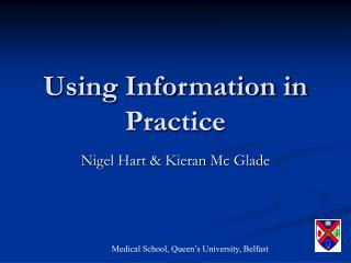 Using Information in Practice