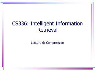 CS336: Intelligent Information Retrieval