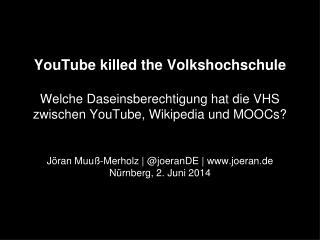 YouTube killed the Volkshochschule