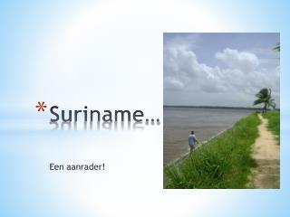 Suriname…