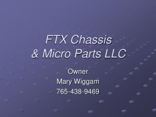 FTX Chassis & Micro Parts LLC