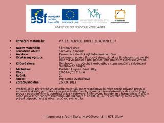 Označení materiálu:  VY_32_INOVACE_DVOLE_SUROVINY2_07  Název materiálu: Škrobový sirup