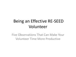Being an Effective RE-SEED Volunteer