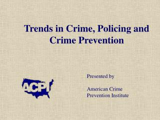 Trends in Crime, Policing and Crime Prevention