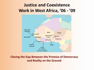 Justice and Coexistence  Work in West Africa, '06 - '09