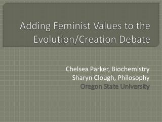 Adding Feminist Values to the Evolution/Creation Debate