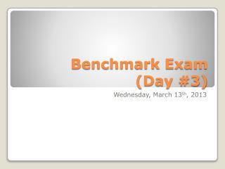 Benchmark Exam  (Day  #3)