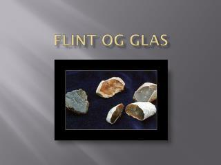Flint og Glas