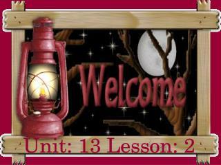 Unit: 13 Lesson: 2