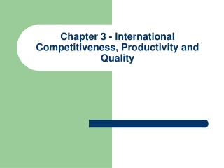 Chapter 3 - International Competitiveness, Productivity and Quality