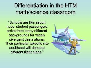 Differentiation in the HTM math/science classroom