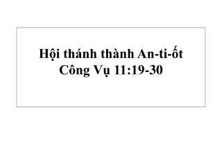 Hội thánh thành An-ti-ốt  Công Vụ 11:19-30