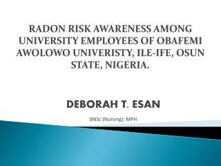 DEBORAH T. ESAN BNSc  (Nursing); MPH