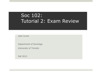 Soc 102:  Tutorial 2: Exam Review
