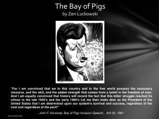 The Bay of Pigs by Zen Luckowski