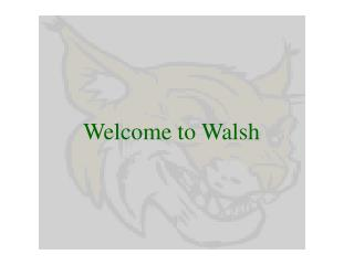 Welcome to Walsh