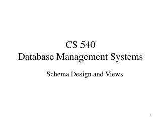 CS 540  Database Management Systems