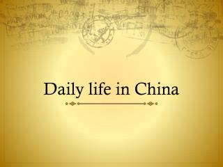 Daily life in China