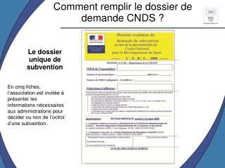Comment remplir le dossier de demande CNDS ?