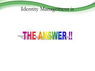 Identity Management is