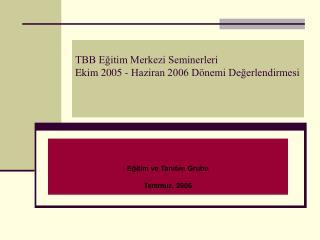 TBB Eğitim Merkezi Seminerleri Ekim 2005 - Haziran 2006 Dönemi Değerlendirmesi