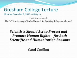 Gresham College Lecture Monday, December 9, 2013 – 6:00 p.m.