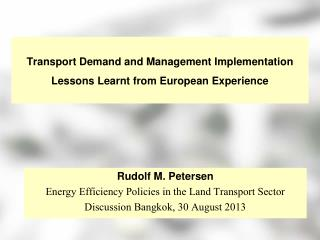 Transport Demand and Management Implementation Lessons Learnt from European Experience