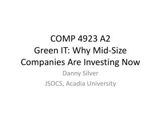 COMP 4923 A2 Green IT: Why Mid-Size Companies Are Investing Now
