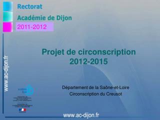 Projet de circonscription  2012-2015