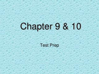 Chapter 9 & 10