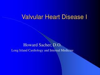 Valvular Heart Disease I