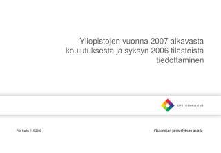 Yliopistojen vuonna 2007 alkavasta koulutuksesta ja syksyn 2006 tilastoista tiedottaminen