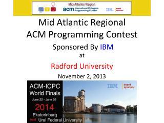 Mid Atlantic Regional  ACM Programming Contest Sponsored By  IBM