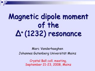 Magnetic dipole moment of the    Δ +  (1232) resonance