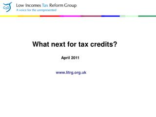 What next for tax credits                        April 2011