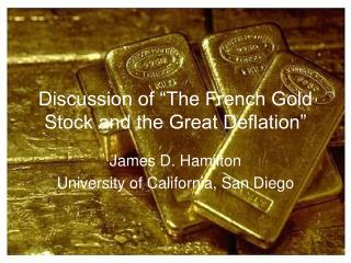 """Discussion of """"The French Gold Stock and the Great Deflation"""""""
