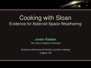 Cooking with Sloan Evidence for Asteroid Space Weathering