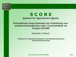 S C O R E S ystem for  Co urseware  Re use Entwicklung eines Systems zur Erstellung von