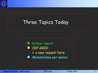 Three Topics Today