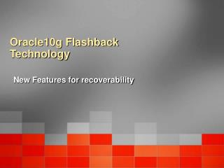 Oracle10g Flashback Technology