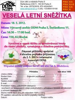 Dům dětí a mládeže Praha 5 Štefánikova 235/11, 150 00 Praha 5 Tel. a fax: 257323918, IČO 45242941