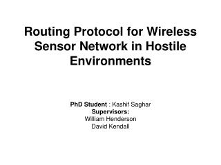 Routing Protocol for Wireless Sensor Network in Hostile Environments