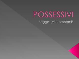 POSSESSIVI