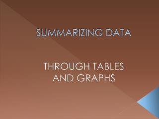 SUMMARIZING DATA