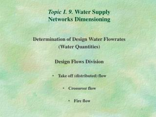 Topic I. 9. Water Supply  Networks Dimensioning