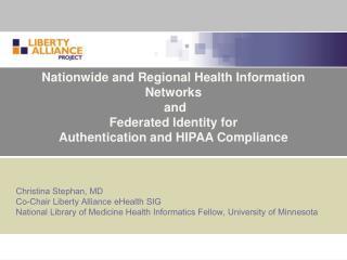 Christina Stephan, MD Co-Chair Liberty Alliance eHealth SIG
