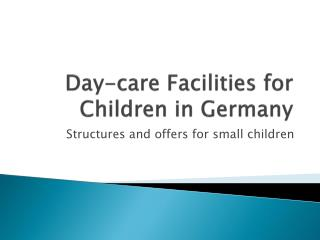 Day-care Facilities for Children in Germany