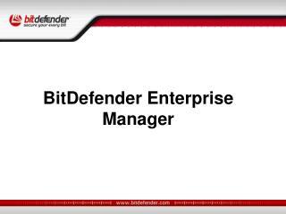 BitDefender  Enterprise Manager