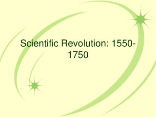 Scientific Revolution: 1550-1750