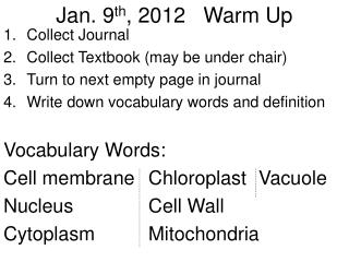 Jan. 9 th , 2012   Warm Up